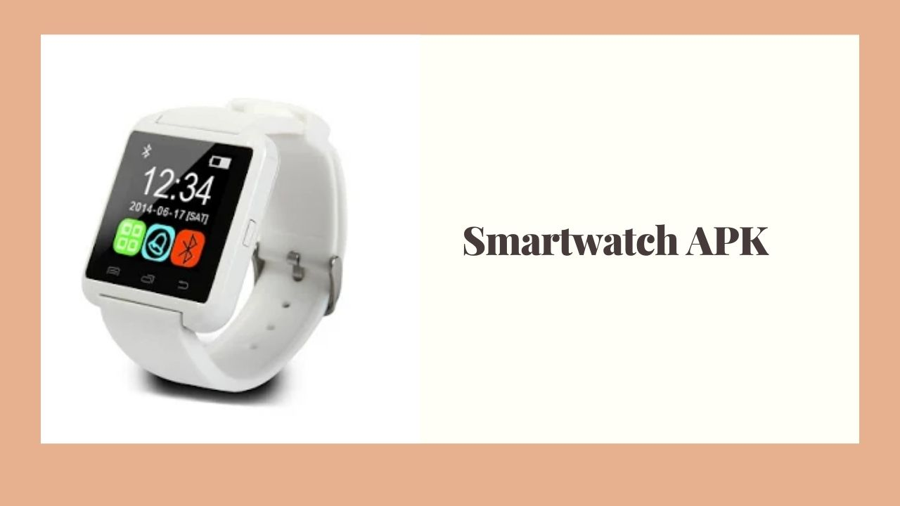 Smartwatch APK Download for Free [100% Working]