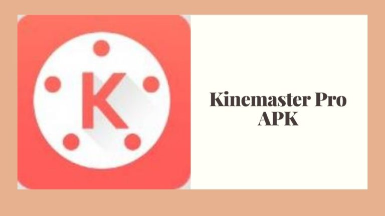 Kinemaster Pro APK Download for Free [100% Working]