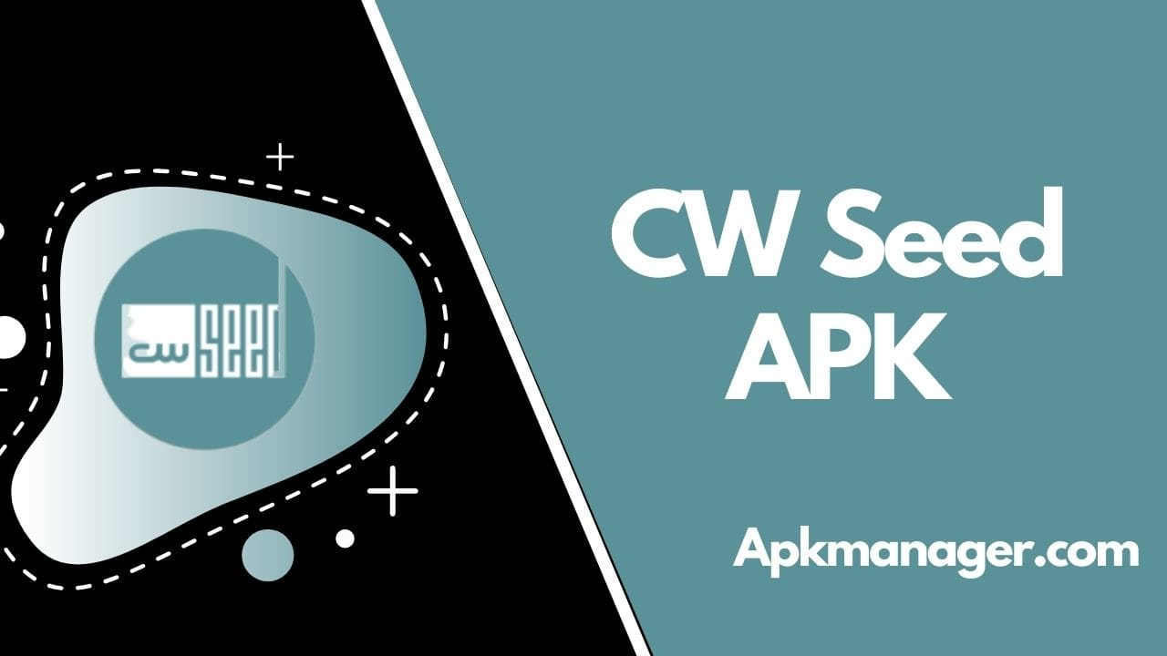 Download CW Seed APK v3.9.1 For Free 2021 [100% Working]