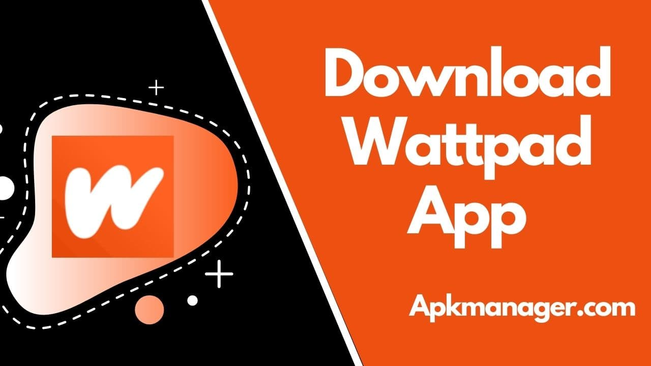 Wattpad App Download For Android Free [100% Working]