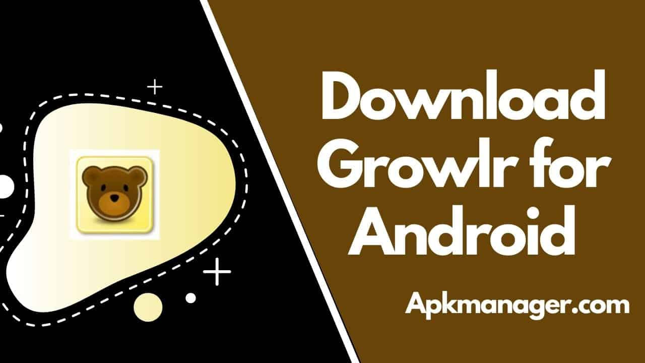 Download Growlr For Android : Best Gay Dating App in 2021