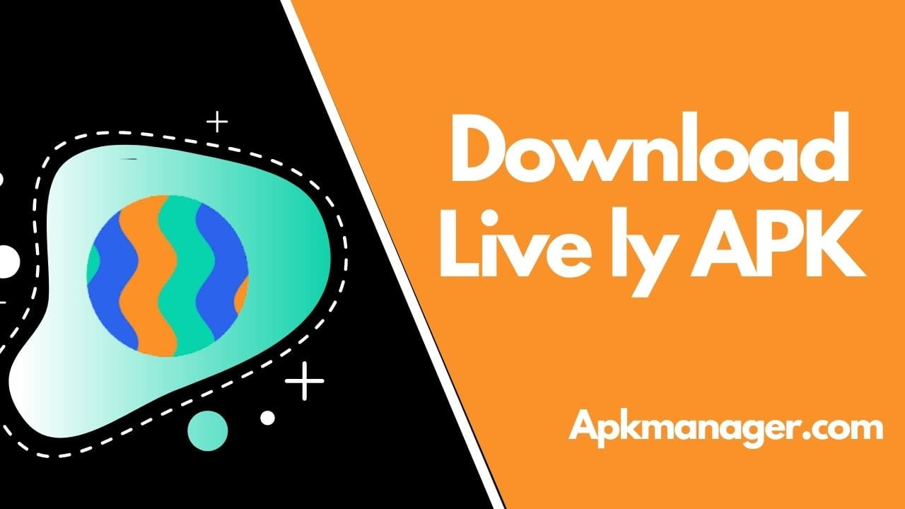 Download Live ly APK v6.0.20 Latest Version 2021 For Free [100% Working]