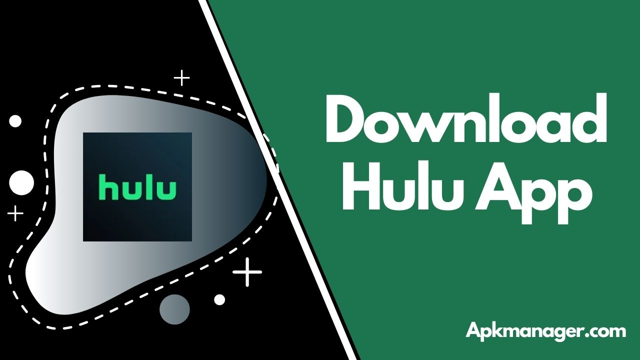 Download Hulu App v4.28.0+6183 With Unlocked